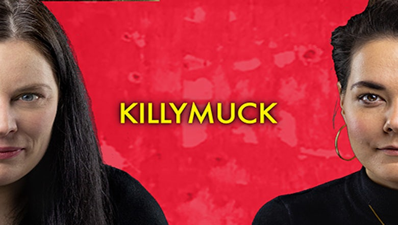 Killymuck at The Bunker Theatre